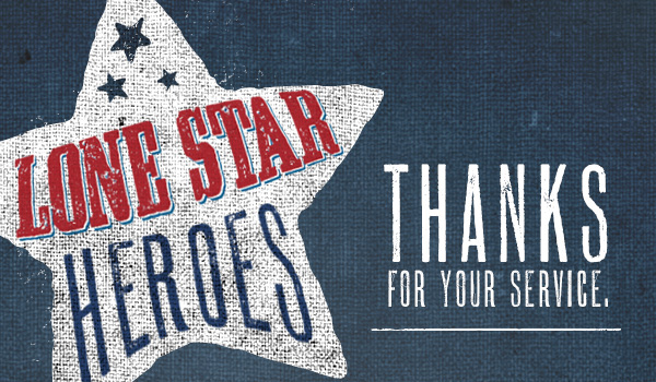 Lone Star Heroes, Thanks for Your Service.